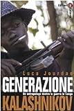 Image de Generazione Kalashnikov. Un antropologo dentro la guerra in Congo