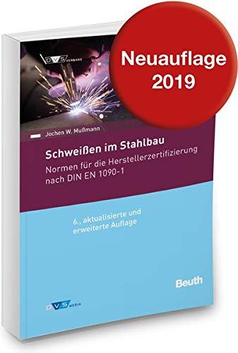 Normenhandbuch Schweißen im Stahlbau - Normen für die Herstellerzertifizierung: 6. aktualisierte und erweiterte Auflage (DIN/DVS Taschenbücher)