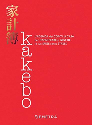 Kakebo. L'agenda dei conti di casa per risparmiare e gestire le tue spese senza stress