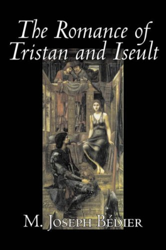 The Romance of Tristan and Iseult by M. Joseph Bdier (2006-11-01)