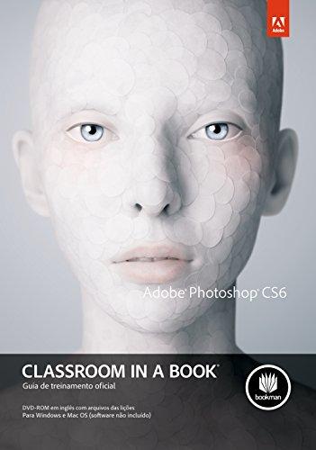 Adobe Photoshop Cs6 Classroom In A Book (Em Portuguese do Brasil)