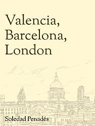 Valencia, Barcelona, London (English Edition)
