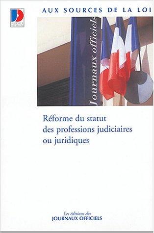 Réforme du statut des professions judiciaires ou juridiques