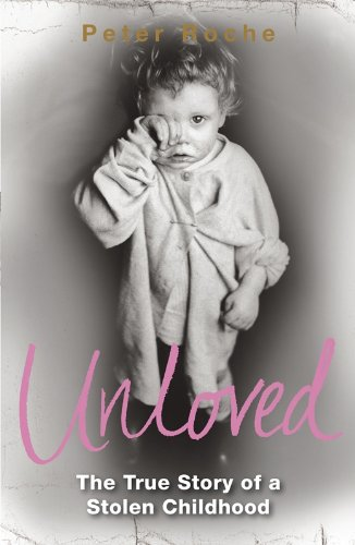 Unloved: The True Story of a Stolen Childhood