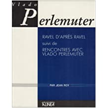 Vlado Perlemuter : Ravel d'après Ravel