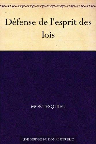 Défense de l'esprit des lois (French Edition)