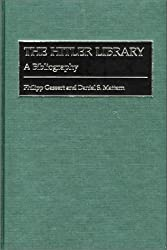 The Hitler Library: A Bibliography (Contributions in Criminology and Penology)