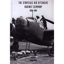 Strategic Air Offensive Against Germany 1939-1945: Preparation v. 1 (Vol 1)