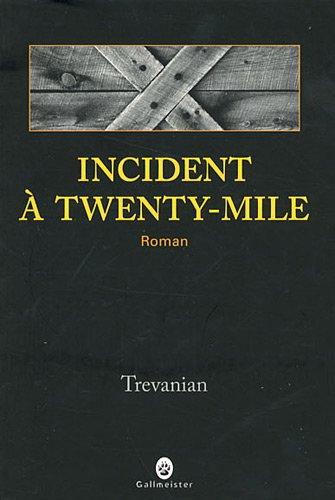 "<a href=""/node/103069"">Incident à Twenty-Mile</a>"