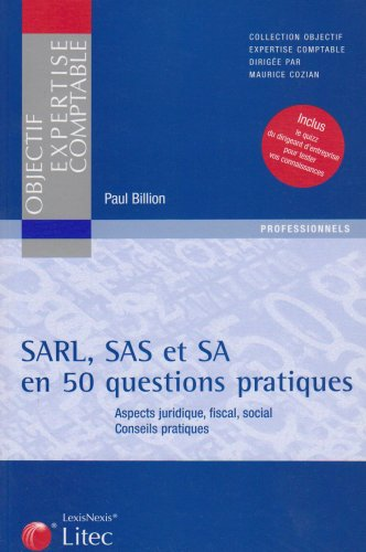 SARL, SAS et SA en 50 questions pratiques : Aspect juridique, fiscal, social Conseils pratiques (ancienne édition)
