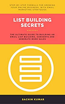 LIST BUILDING SECRETS: The Ultimate Guide To Building An Email List Building, Converts and Generate More Sales Descargar PDF Ahora