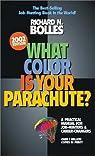 What Color Is Your Parachute ? par Bolles