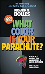 What Color Is Your Parachute? 2002: A Practical Manual for Job-Hunters and Career Changers by Richard N. Bolles (2001-11-02)