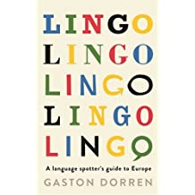 Lingo: A Language Spotter's Guide to Europe by Gaston Dorren (2014-11-06)