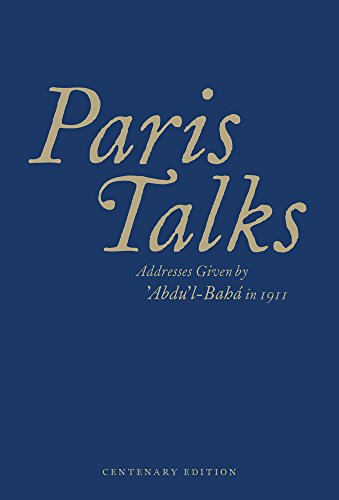 Paris Talks: Addresses Given by 'Abdu'l-Baha in 1911 por Abdu'l-Baha