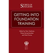 Secrets of Success: Getting Into Foundation Training by Manoj Ramachandran (2008-09-09)