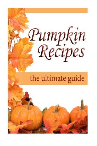 Pumpkin Recipes :The Ultimate Recipe Guide (Black Jacob Halloween)