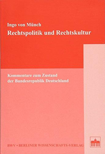 Rechtspolitik und Rechtskultur: Kommentare zum Zustand der Bundesrepublik Deutschland