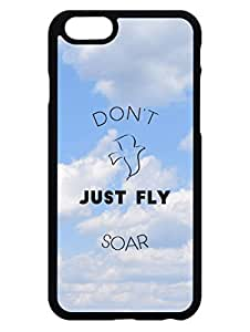 iPhone 6S Plus Cases & Covers - Dont Just Fly Soar - Motivational Quote - Designer Printed Hard Cases with Premium Rubberized Edges