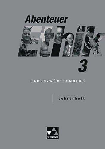 Abenteuer Ethik. Unterrichtswerk für Ethik an Gymnasien in Baden-Württemberg / Abenteuer Ethik BW LH 3