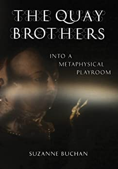 The Quay Brothers: Into a Metaphysical Playroom par [Buchan, Suzanne]