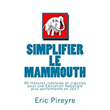 Simplifier le mammouth (French Edition)