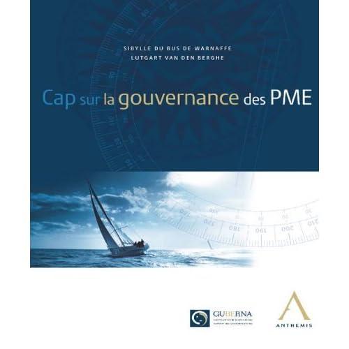 Cap Sur la Gouvernance des Pme by Du Bus de Warnaffe S(2014-01-10)