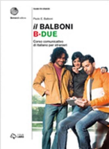 Il Balboni. Corso comunicativo di italiano per stranieri. Livello B2