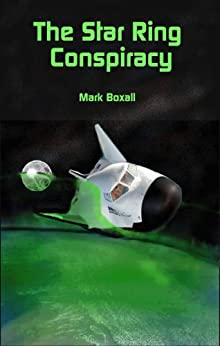 The Star Ring Conspiracy by [Boxall, Mark]