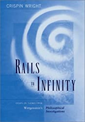 Rails to Infinity: Essays on Themes from Wittgenstein's Philosophical Investigations