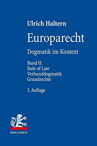 Europarecht: Dogmatik im Kontext. Band II: Rule of Law - Verbunddogmatik - Grundrechte
