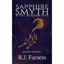 SHADOWS: Sapphire Smyth & The Shadow Five (Part One) (English Edition)