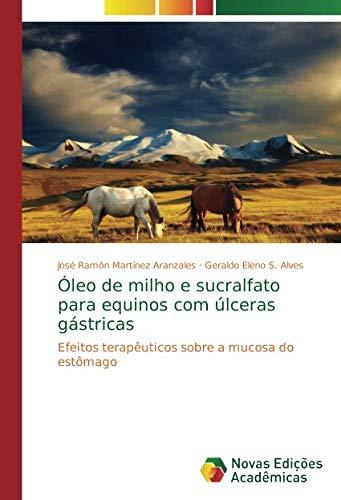 Óleo de milho e sucralfato para equinos com úlceras gástricas por Martínez Aranzales José Ramón