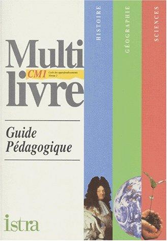 HISTOIRE GEOGRAPHIE SCIENCES CM1. : Guide pédagogique par André Bendjebbar