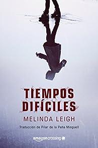 Tiempos difíciles par Melinda Leigh