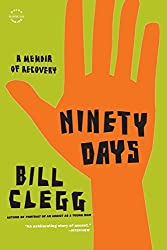Ninety Days: A Memoir of Recovery by Clegg (2013-04-09)