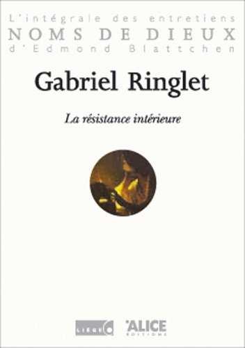 Gabriel Ringlet : La Résistance intérieure par Edmond Blattschen
