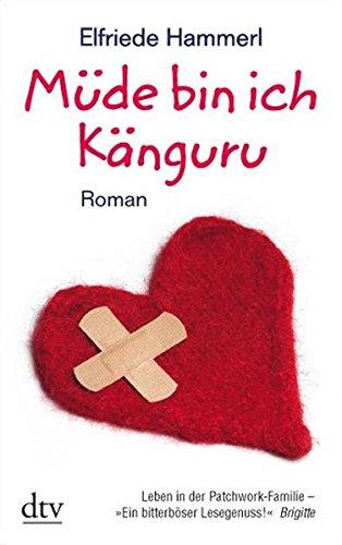 Buchseite und Rezensionen zu 'Müde bin ich Känguru: Nachrichten aus dem Krisengebiet Patchwork-Familie Roman' von Elfriede Hammerl