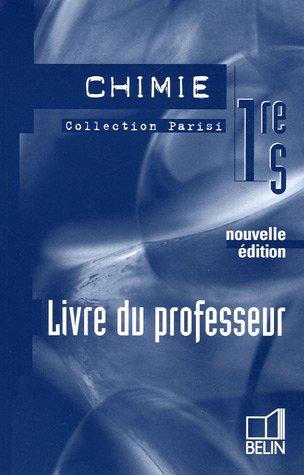 Chimie 1e S : Livre du professeur par Sylvie Berthelot, Dimitri Chapelain, Jérôme Fanjeaux, Marc Guêtré