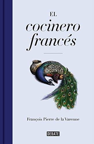 El cocinero francés : 400 recetas del siglo XVII por François Pierre de La Varenne