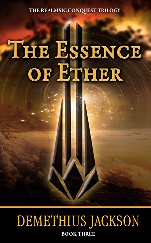 The Essence of Ether: Book Three (The Realmsic Conquest Trilogy) (English Edition)