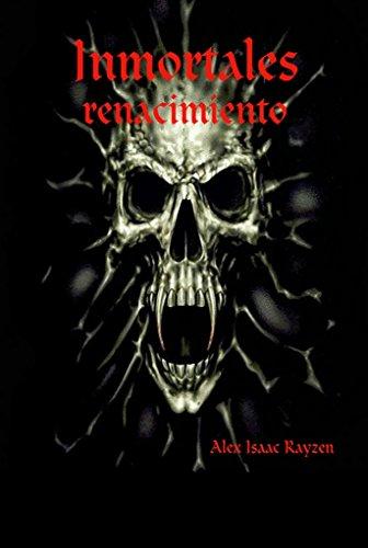 Inmortales: Renacimiento por Alex Isaac  Rayzen