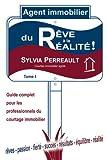 Agent Immobilier: du rêve à la réalité!: Guide complet pour les professionnels du courtage immobilier - Tome 1...