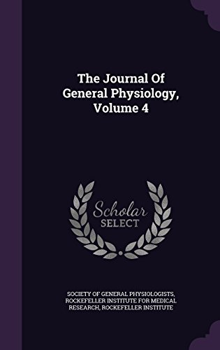 The Journal Of General Physiology, Volume 4