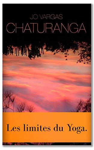CHATURANGA: Les limites du Yoga