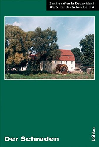 Der Schraden: Eine landeskundliche Bestandsaufnahme im Raum Elsterwerda, Lauchhammer, Hirschfeld und Ortrand (Landschaften in Deutschland, Band 63)