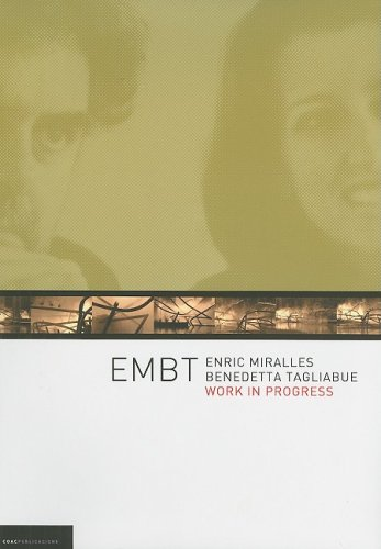 EMBT, work in progress: Enric Miralles - Benedetta Tagliabue - Work in Progress por EMBT