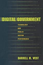 Digital Government: Technology and Public Sector Performance by Darrell M. West (2007-07-22)