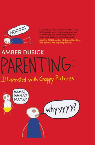 Parenting: Illustrated with Crappy Pictures por Amber Dusick