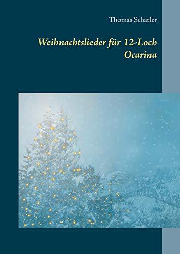 Weihnachtslieder für 12-Loch Ocarina